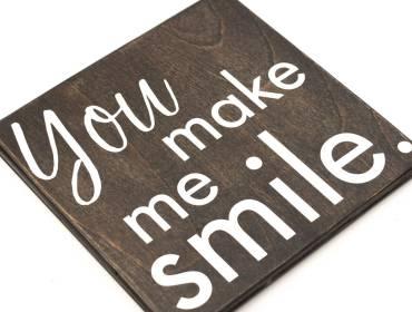 You make me smile sign