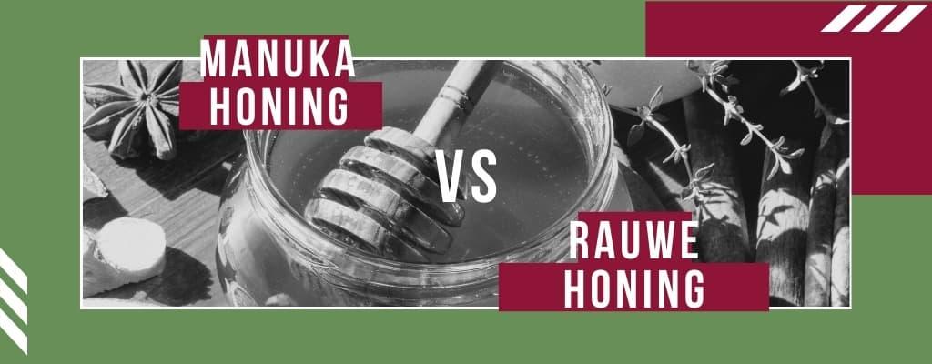 manuka honing vs rauwe honing