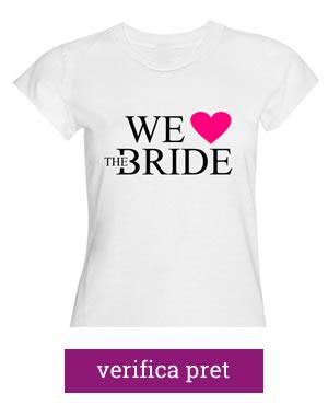 tricouri burlacite we love the bride