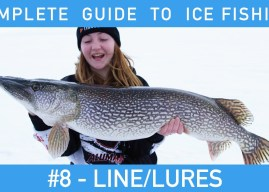 The Complete Guide to Ice Fishing: Episode #8 Line & Lures