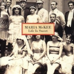 Maria McKee - Life is Sweet album cover