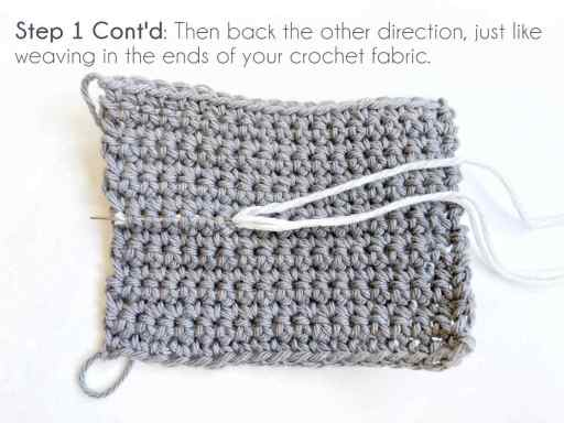 Step 1 Continued: Then back the other direction, just like weaving in the ends of your crochet fabric