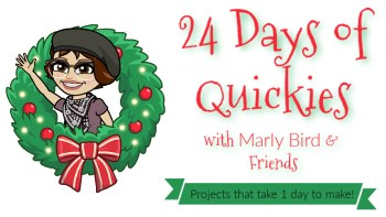 """24 Days of Quickies with Marly Bird & Friends. Projects that take 1 day to make!"" A cartoon rendering of a short-haired brunette with classes and wearing a beret, purple T-shirt, and a scarf waving hello is popping out of a cartoon Christmas wreath with red ornaments, lights and a red bow."