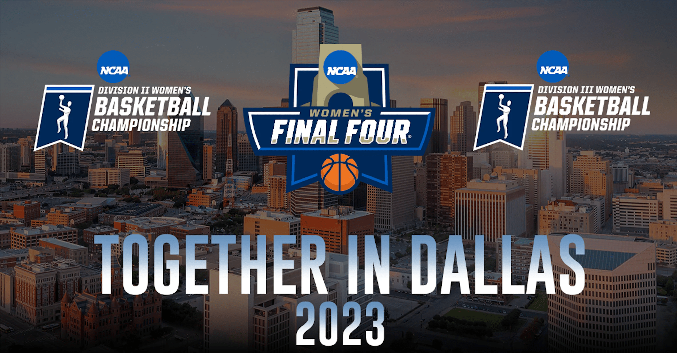 Championships for Divisions I, II and III to be combined events in Dallas for the 2023 NCAA Women's Final Four
