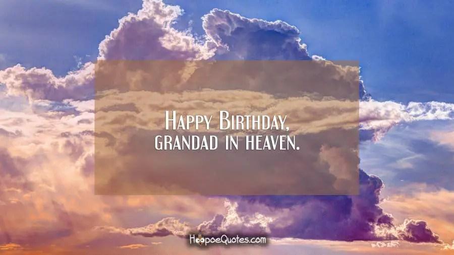 Happy Birthday Grandad In Heaven Hoopoequotes