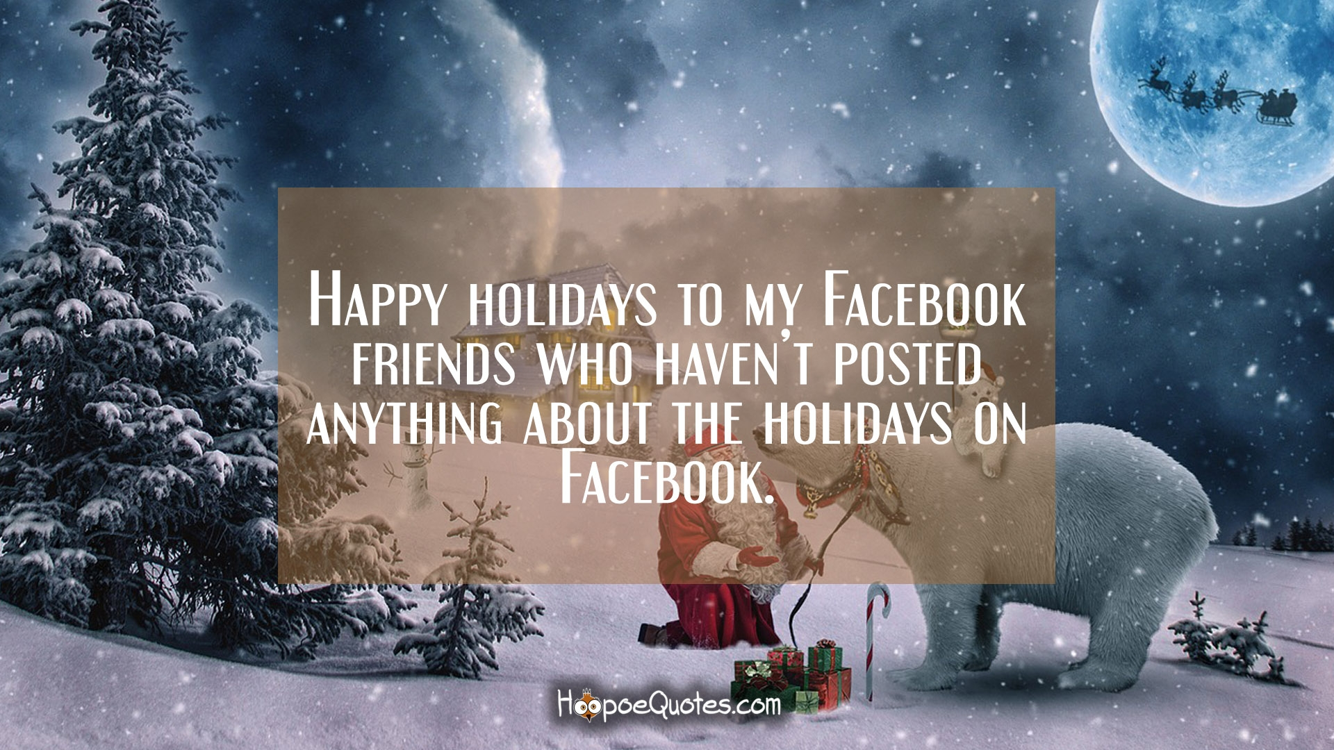 Happy Holidays To My Facebook Friends Who Havent Posted