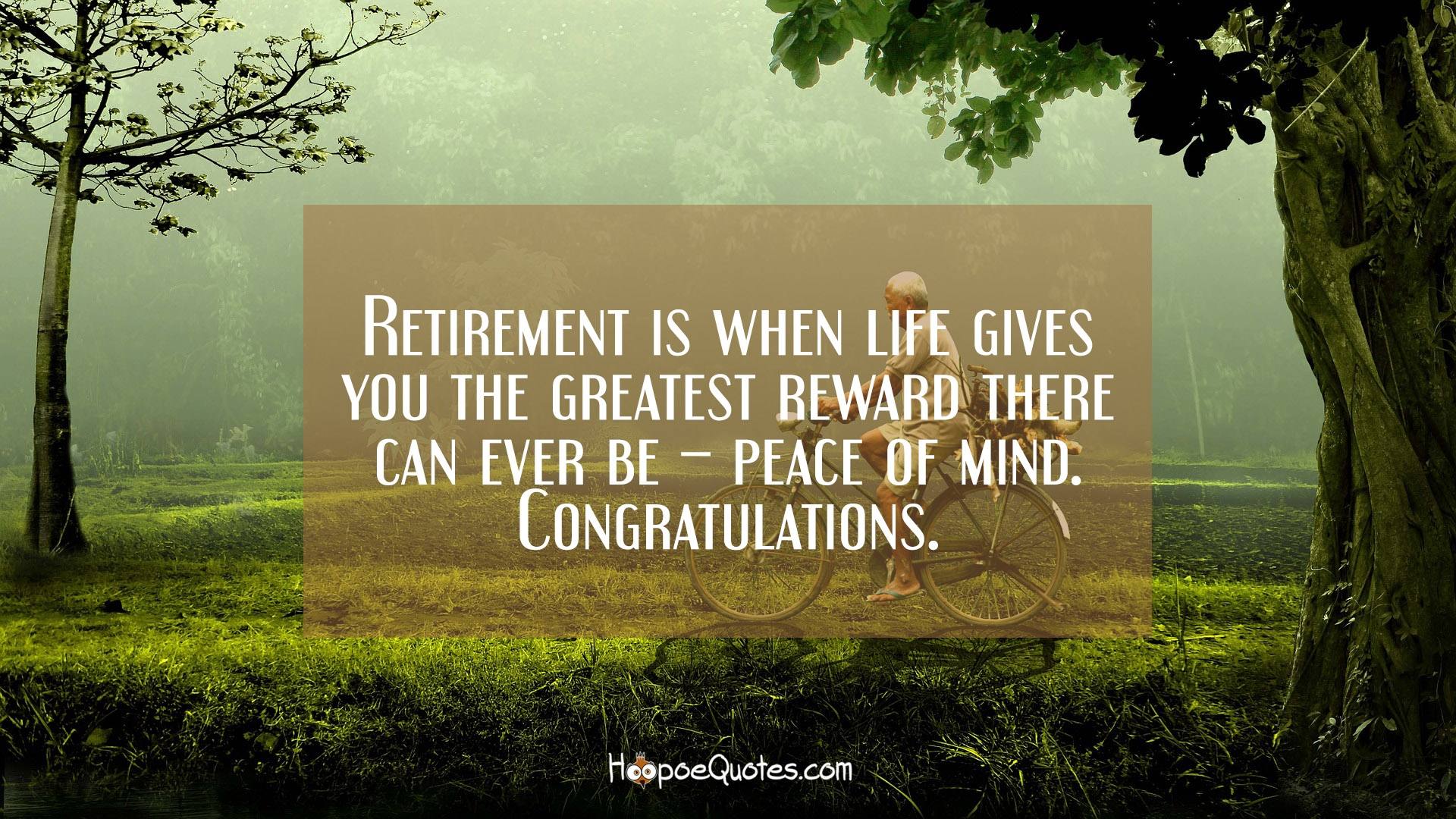 Retirement Is When Life Gives You The Greatest Reward There Can Ever Be Peace Of Mind