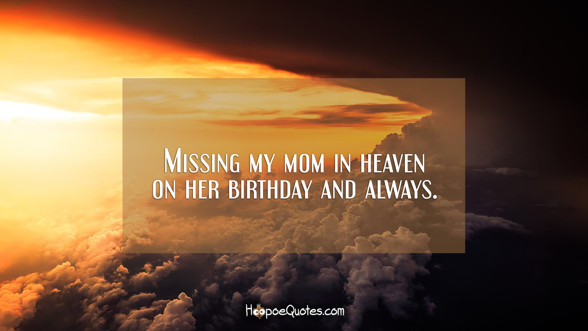 Missing My Mom In Heaven On Her Birthday And Always Hoopoequotes