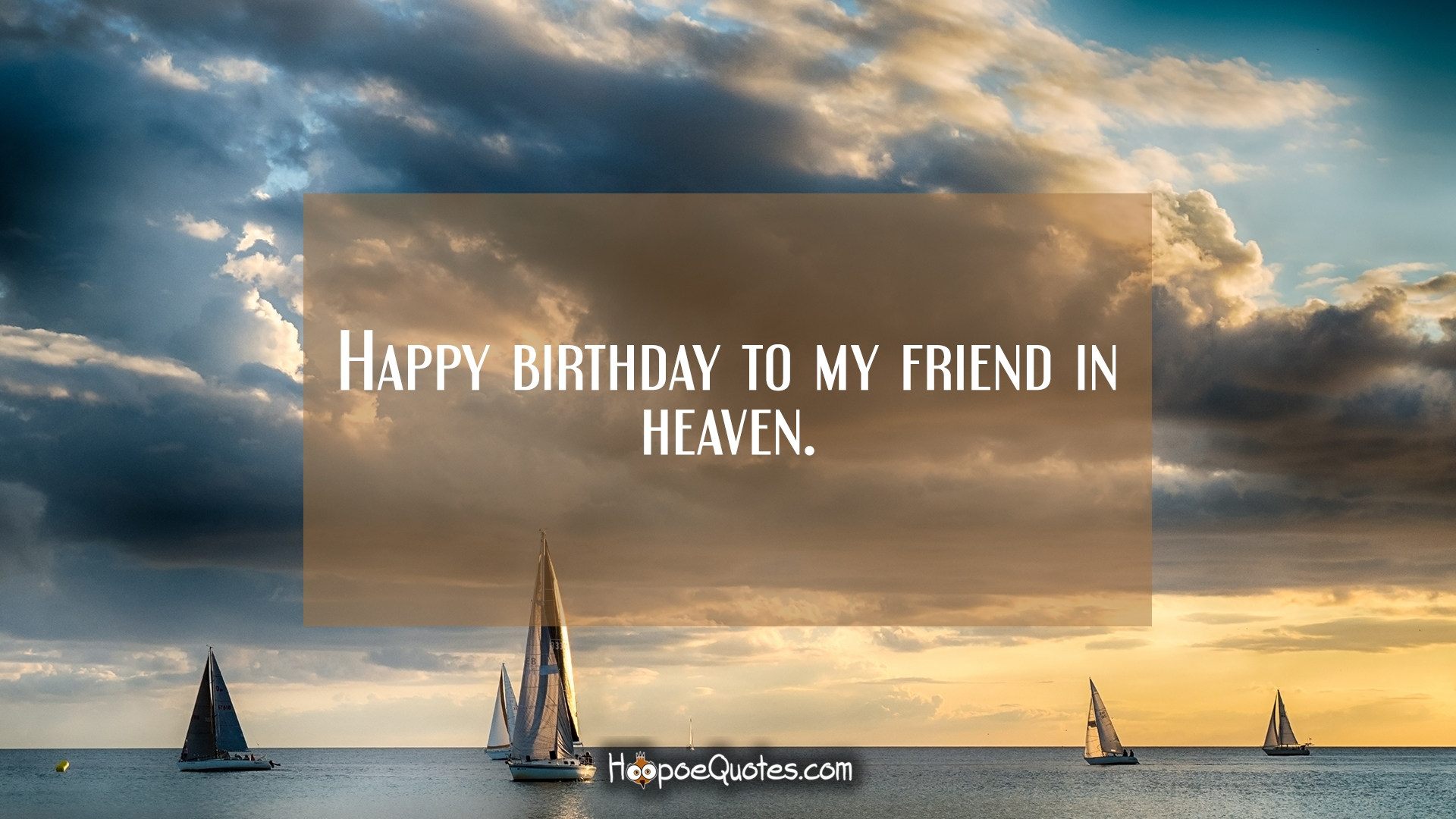 Happy Birthday To My Friend In Heaven Hoopoequotes