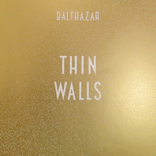 balthazar-thin-walls-album Balthazar - Thin Walls, le 30 mars