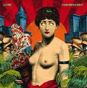 LA-FEMME-PSYCHO-TROPICAL-BERLIN-295x300 La Femme - Psycho Tropical Berlin