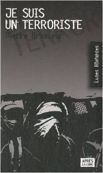 brasseur-pierre-roman Je suis un terroriste, de Pierre Brasseur