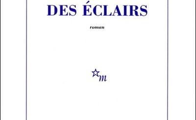 Jean Echenoz : Des éclairs