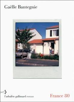 france-80 France 80, de Gaëlle Bantegnie