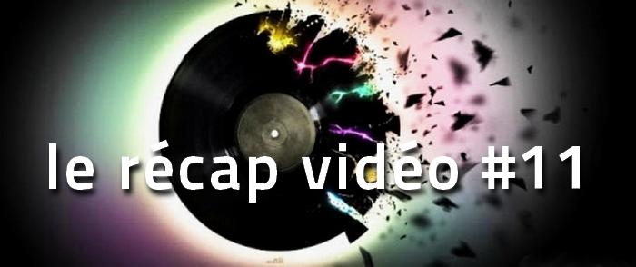 La playlist video de la semaine volume 11
