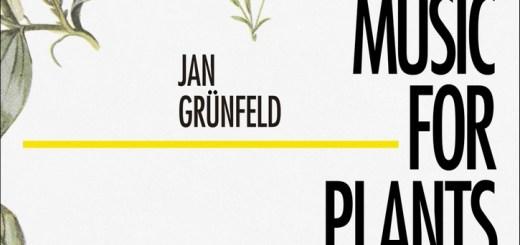 Jan Grünfeld – Music for plants pochette album 2015