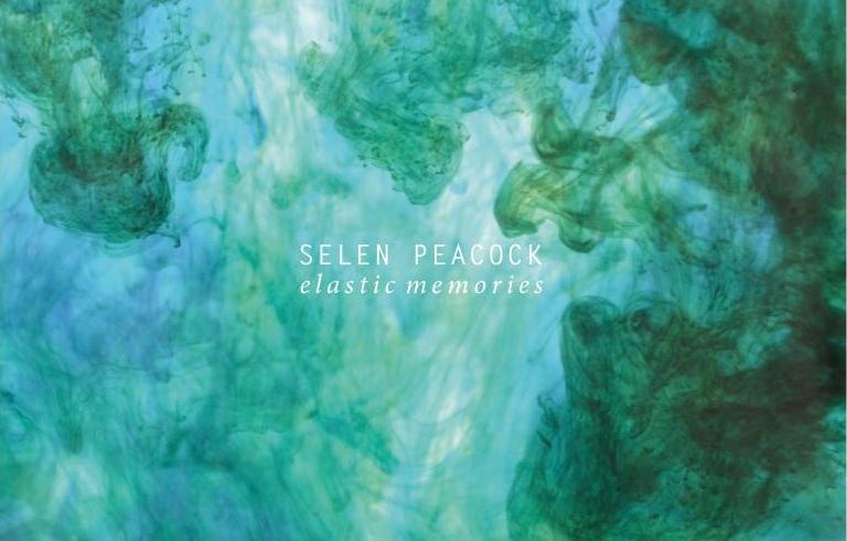 Selen-Peacock-Elastic-Memories Selen Peacock – Elastic Memories