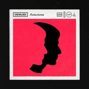 chevalrex-futurisme-300x300 Tops Albums 2016 de la presse, des blogs et des webzines