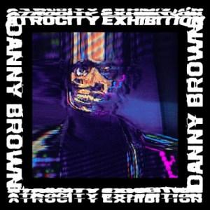 danny-brown-atrocity-exhibition Les sorties d'albums pop, rock, electro du 30 septembre 2016