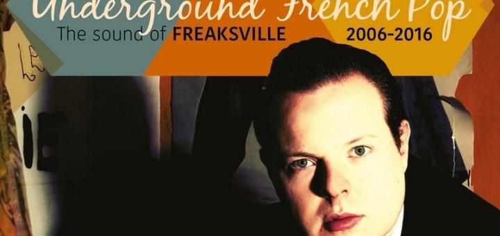 Underground French Pop The Sound Of Freaksville 2006-201
