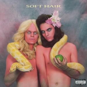soft-hair-soft-hair Les nouveautés Musique pop, rock, electro du 28 octobre 2016