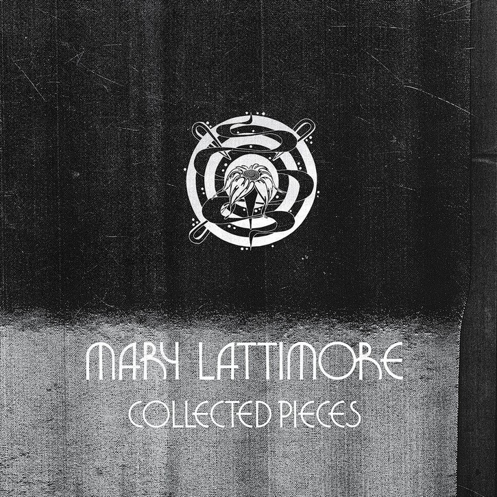 mary-lattimore-collected-pieces Mary Lattimore – Collected Pieces