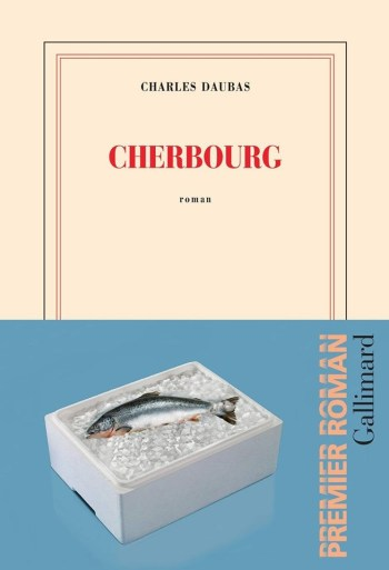 cherbourg Cherbourg, un roman de Charles Daubas (2019)