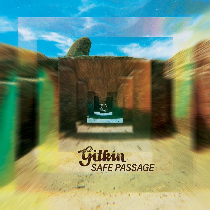 Gitkin Gitkin – Safe Passage : un tour du Monde en 11 titres