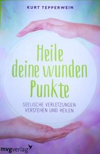 Heile deine wunden Punkte - Kurt Tepperwein - die Coverseite vom Buch