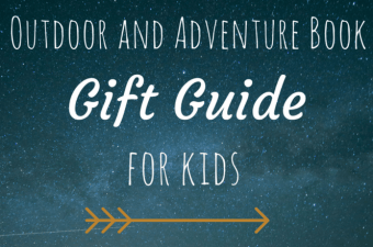 Adventure and Outdoor Book Gift Guide for Kids