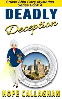 Cruise Ship Cozy Mysteries Book 4: Deadly Deception