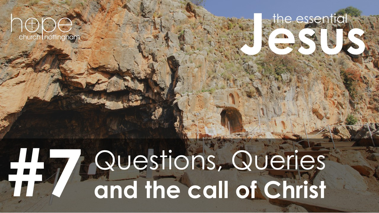 Questions, Queries and the call of Christ   Hope Church