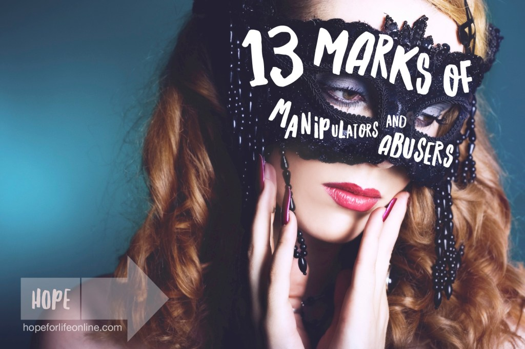 13 Marks of Manipulators Abusers Hope For Life
