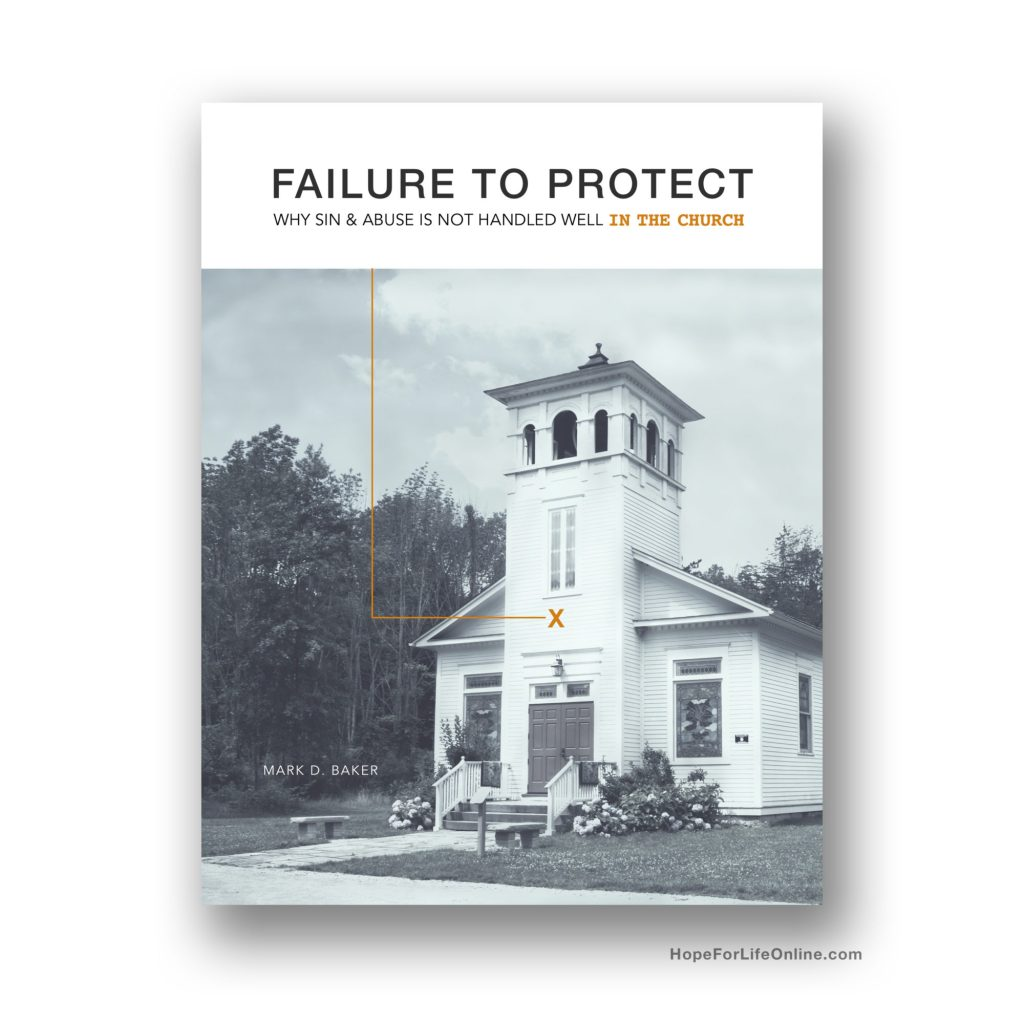 Failure To Protect Book | Sin and Abuse In The Church | Mark Baker