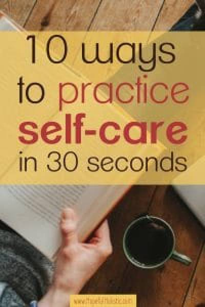 Picture of person reading a book with tea and text overlay - 10 ways to practice self-care in 30 seconds