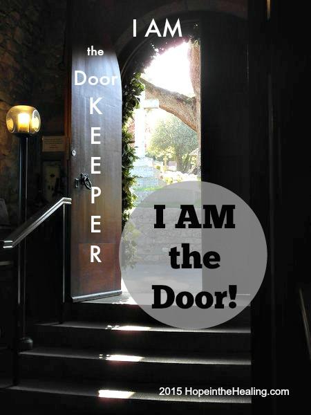 I am the Door Keeper. I am the Door! Part 5 & Hi my name is Door. Door Keeper. Part 4. - Hope In The Healing ... Pezcame.Com