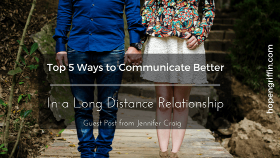 Top 5 Ways to Communicate Better in Long Distance Relationships