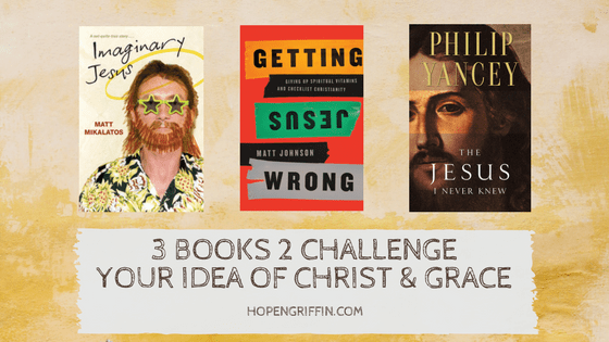 3 Books to Challenge Your Idea of Christ & Grace