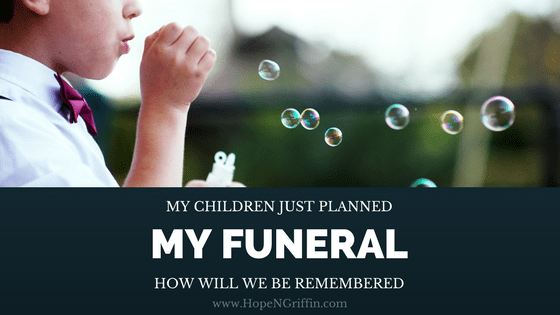 children planning bubbles at my funeral