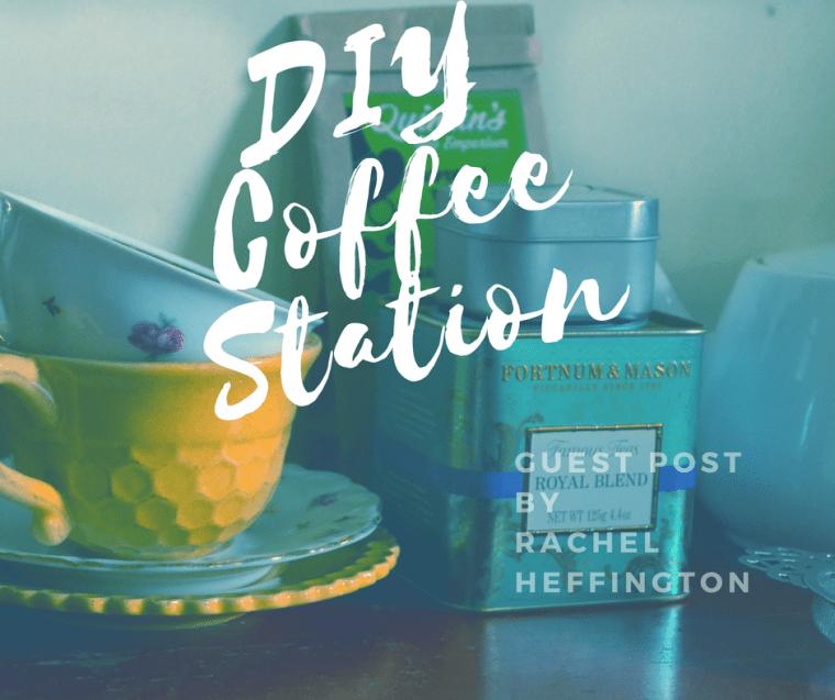 DIY Coffee Station Rachel Heffington
