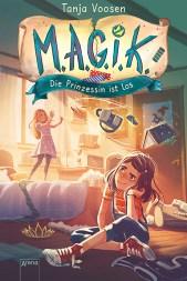 Cover von M.A.G.I.K. Die Prinzessin ist los von Tanja Voosen