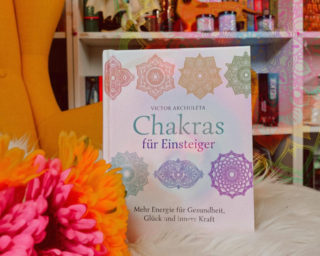 REVIEW ~ Chakras für Einsteiger Mehr Energie für Gesundheit, Glück und innere Kraft