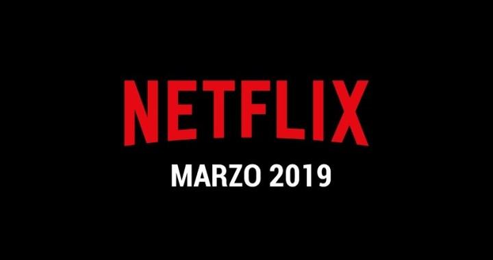 Estos son los estrenos de Netflix para marzo de 2019