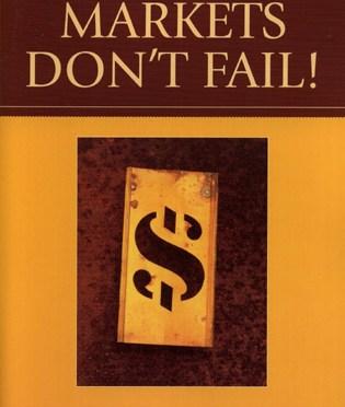 Markets Don't Fail – Brian P. Simpson