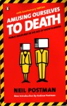 Amusing Ourselves to Death – Neil Postman