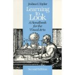Learning to Look, A Handbook for the Visual Arts – Joshua C. Taylor