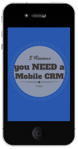 5 reasons you need a mbile CRM