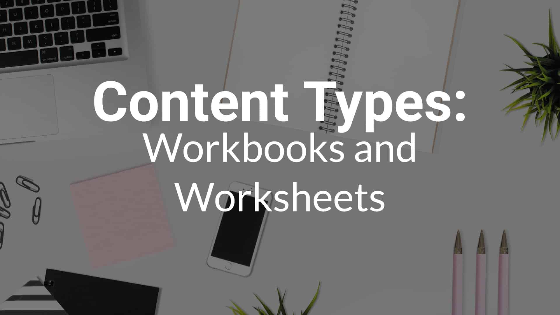 Content Types Workbooks And Worksheets