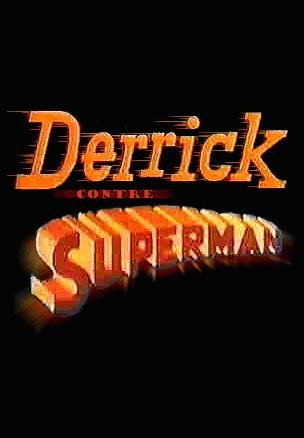 film derrick contre superman french vhsrip en streaming
