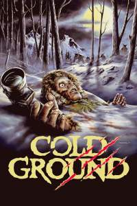 "Poster for the movie ""Cold Ground"""